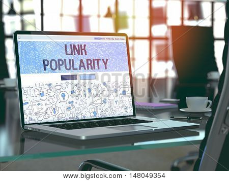 Link Popularity - Closeup Landing Page in Doodle Design Style on Laptop Screen. On Background of Comfortable Working Place in Modern Office. Toned, Blurred Image. 3D Render.