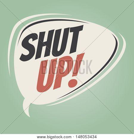shut up retro speech balloon