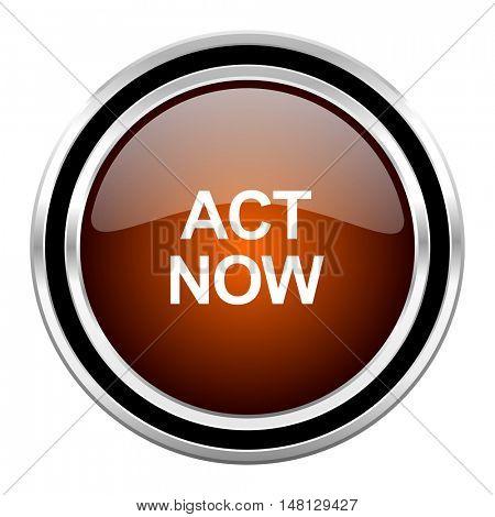 act now round circle glossy metallic chrome web icon isolated on white background