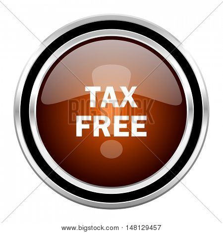 tax free round circle glossy metallic chrome web icon isolated on white background