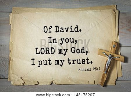 TOP-1000.  Bible verses from Psalms.Of David. In you, LORD my God, I put my trust.