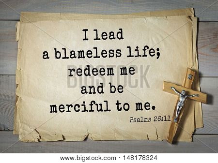 TOP-1000.  Bible verses from Psalms. I lead a blameless life; redeem me and be merciful to me.