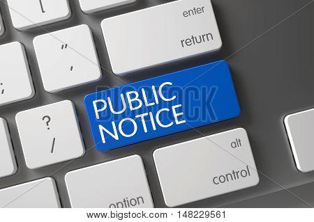 Public Notice Concept: Aluminum Keyboard with Public Notice, Selected Focus on Blue Enter Key. 3D Render.