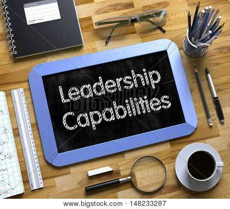 Small Chalkboard with Leadership Capabilities Concept. Leadership Capabilities on Small Chalkboard. 3d Rendering.