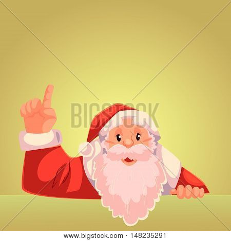 Santa Claus pointing up to a text above, cartoon style vector illustration on gold background. Half length portrait of Santa drawing attention to text above and pointing up
