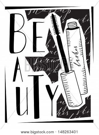 Card about cosmetics, with the image of mascara. With the word lettering beauty.