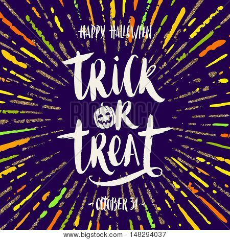 Trick or treat - hand drawn calligraphy. Halloween vector illustration. Holiday poster or greeting card.