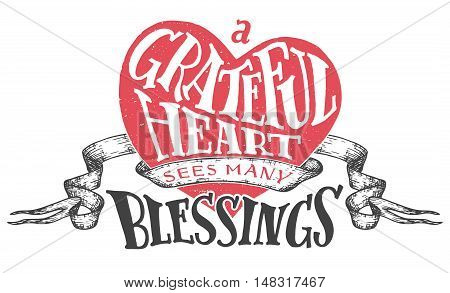 A grateful heart sees many blessings. Gratitude hand lettering quote with heart shape background. Handwritten thankfulness isolated on white background