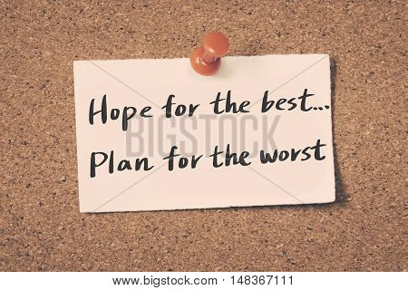 Hope for the best...Plan for the worst