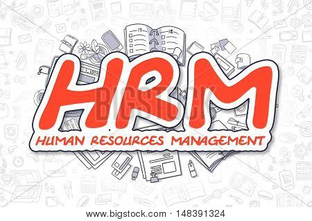 Doodle Illustration of HRM - Human Resources Management, Surrounded by Stationery. Business Concept for Web Banners, Printed Materials.