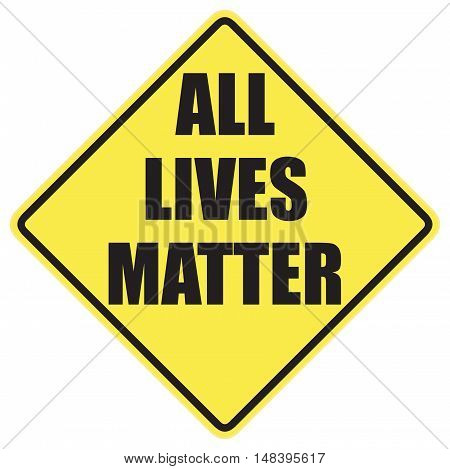All lives matter warning sign over a white background