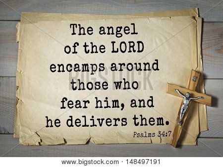 TOP-1000.  Bible verses from Psalms. The angel of the LORD encamps around those who fear him, and he delivers them.