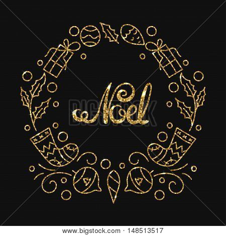Noel Golden Lettering Design. Typographic Background with Christmas Greetings. Line Art Style Vector Illustration. Shiny gold glitter print with quote for housewarming items.
