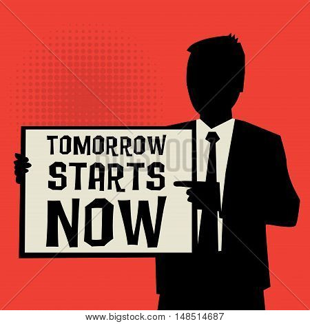 Man showing board business concept with text Tomorrow Starts Now vector illustration