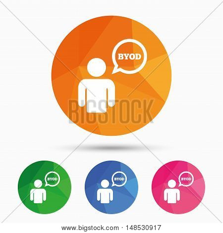 BYOD sign icon. Bring your own device symbol. User with speech bubble. Triangular low poly button with flat icon. Vector