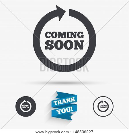 Coming soon sign icon. Promotion announcement symbol. Flat icons. Buttons with icons. Thank you ribbon. Vector