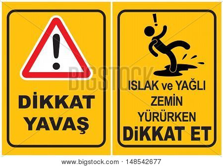 Occupational Safety and Health Signs. Turkish Spelling. English Translate; Danger Slo Down. Danger Slippery Surface.