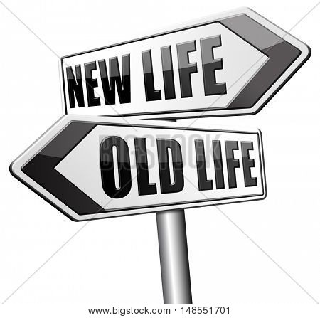 new life or old life new fresh beginning or start again last chance for you by remake or makeover 3D, illustration