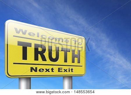 Truth be honest honesty leads a long way find justice law and order, road sign billboard. 3D, illustration