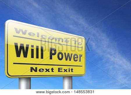 Will power self motivation bite the bullet and set your mind to it, road sign billboard. 3D, illustration
