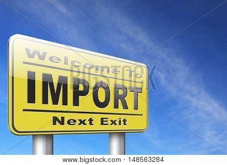 Import, international and worldwide or global trade on world economy market. Importation and exportation, road sign billboard. 3D, illustration