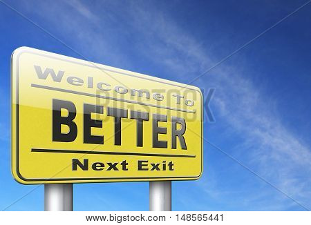 Better and improved, improvement and higher quality, new edition, road sign billboard. 3D, illustration