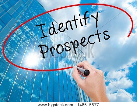 Man Hand Writing Identify Prospects With Black Marker On Visual Screen