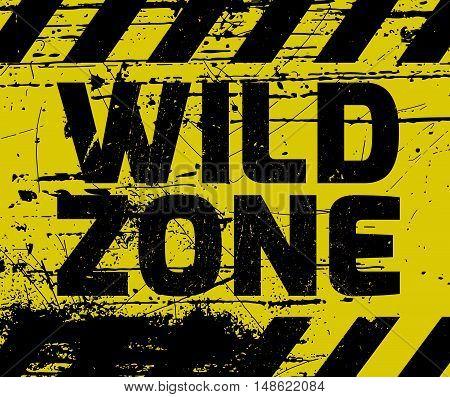 Wild Zone Sign