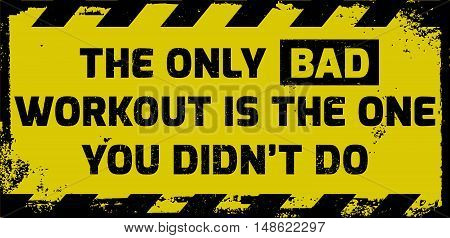 Bad Workout Sign