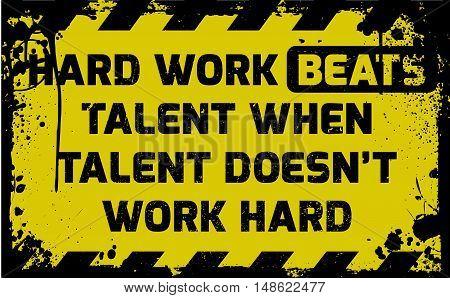 Hard Work Beats Talent Sign