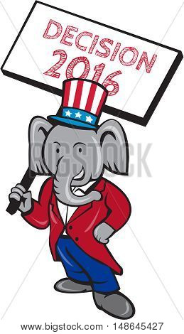 Illustration of an American Republican GOP elephant mascot standing wearing suit and stars and stripes hat holding placard sign with the words Decision 2016 set on isolated white background done in cartoon style.