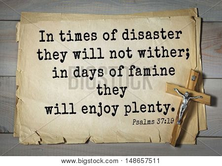 TOP-1000.  Bible verses from Psalms.In times of disaster they will not wither; in days of famine they will enjoy plenty.