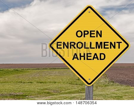 Caution Sign - Open Enrollment Ahead Warning
