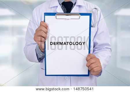 DERMATOLOGY message on Professional doctor writing medical records on a clipboard poster