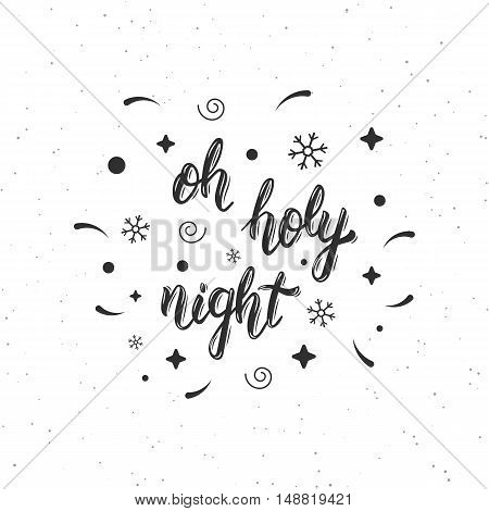 Oh holy night handmade modern brush lettering inscription with decorative design elements. Trendy hand lettering quote art print for posters greeting cards design and t-shirt. Vector illustration