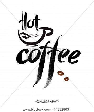 Hot coffee ink hand lettering. Modern brush calligraphy. Handwritten ink lettering. Hand drawn design elements.