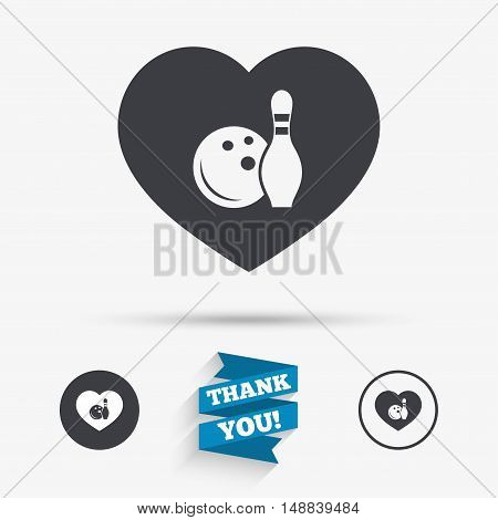 Love Bowling game sign icon. Ball with pin skittle symbol. Flat icons. Buttons with icons. Thank you ribbon. Vector