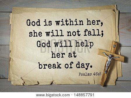 TOP-1000.  Bible verses from Psalms.God is within her, she will not fall; God will help her at break of day.