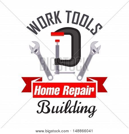 Home building and repair work tools icon emblem. Vector icon of spanner, adjustable wrench, metal vise. Template for building agency signboard, repair service label