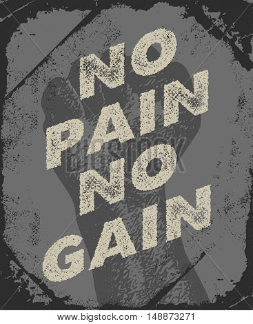 No pain No gain - Inspiring and motivating words. Gym and workout poster design. Vintage poster design