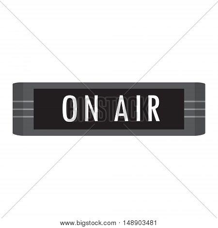 Vector illustration ON AIR message studio sign.