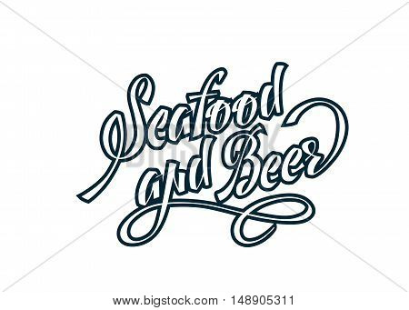 Brush pen lettering composition calligraphy. seafood and beer. Vector illustration isolated on white background.