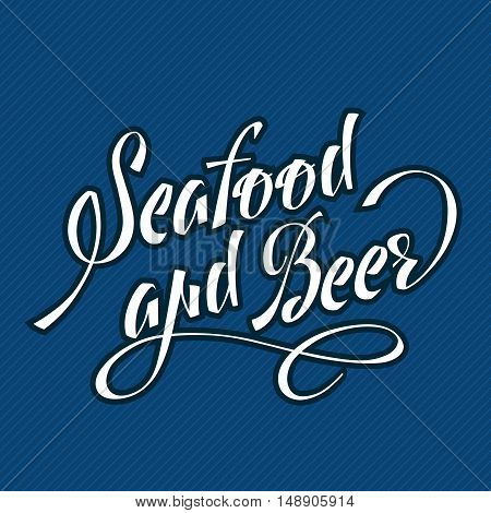 Brush pen lettering composition calligraphy. seafood and beer. Vector illustration white letters on a blue background.