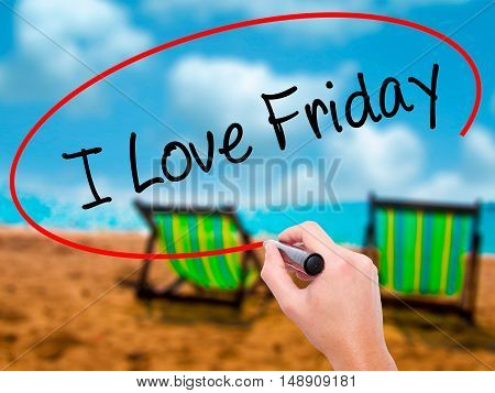 Man Hand Writing I Love Friday With Black Marker On Visual Screen