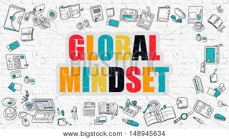 Global Mindset Concept. Global Mindset Drawn on White Wall. Global Mindset in Multicolor. Modern Style Illustration. Doodle Design Style of Global Mindset. Line Style Illustration. White Brick Wall.