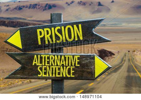 Prison vs Alternative Sentence in a Crossroad