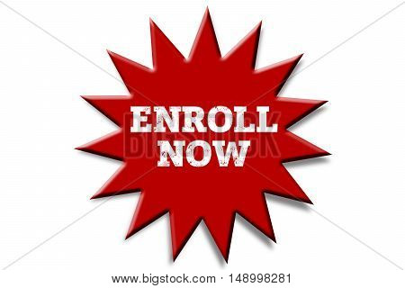 ENROLL NOW written on red sticker .