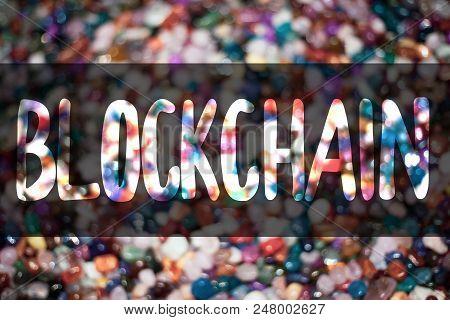 Text Sign Showing Blockchain. Conceptual Photo Register Log Financial Statement Digital Data Technol