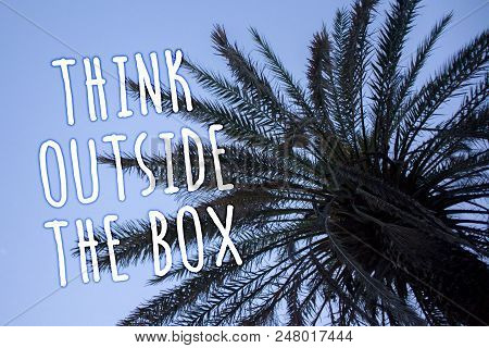 Handwriting Text Think Outside The Box. Concept Meaning Thinking Of New And Creative Solution Leads
