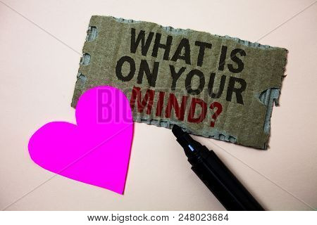 Text Sign Showing What Is On Your Mind Question. Conceptual Photo Open Minded Thinks Of Intellectual